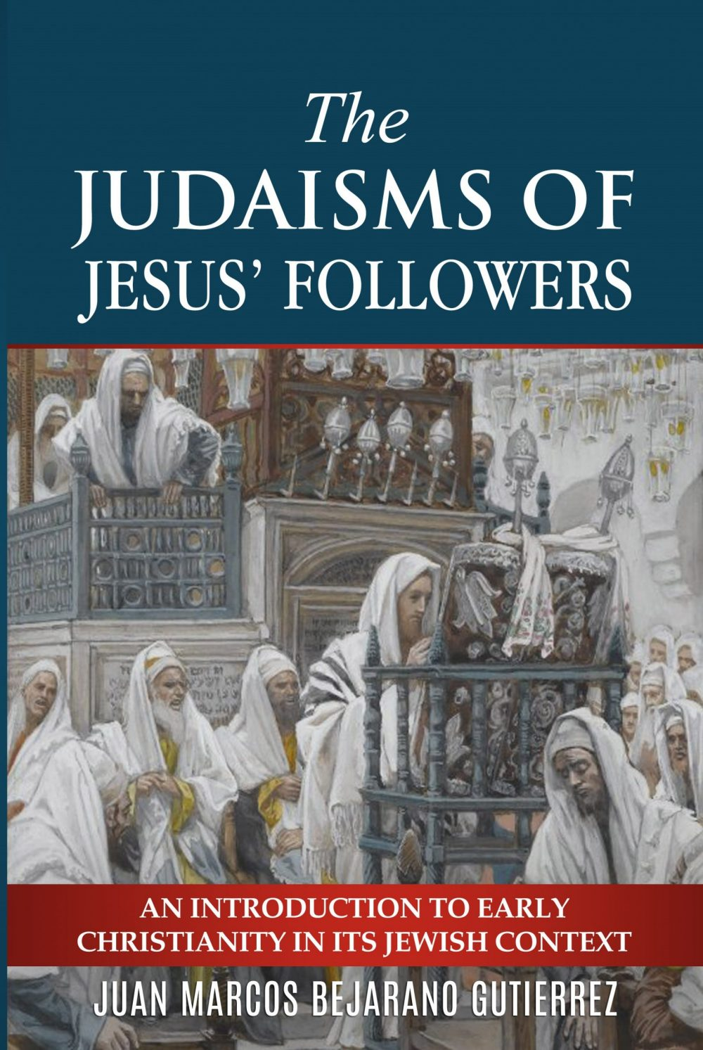 Judaisms of Jesus' Followers