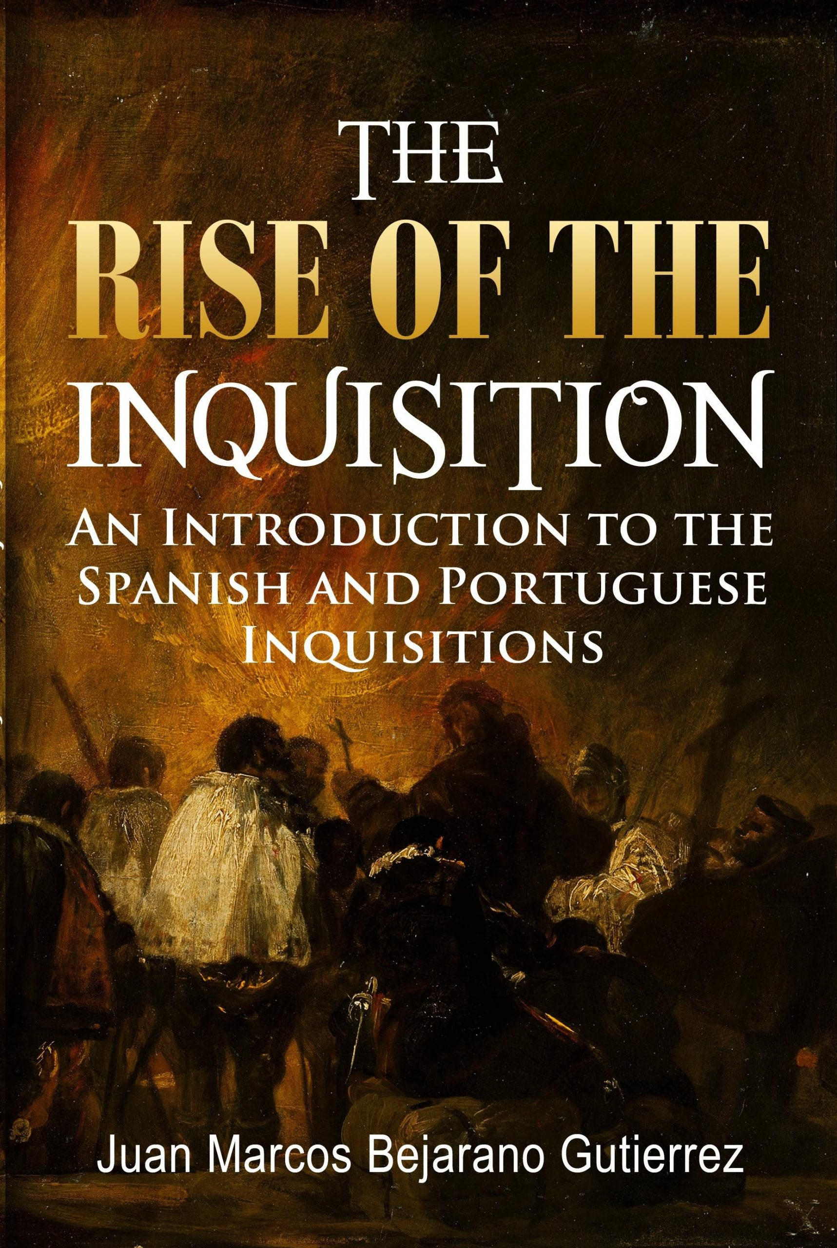 The Rise of the Inquisition